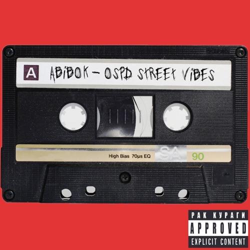 Abibok - Ospd Street Vibes .19
