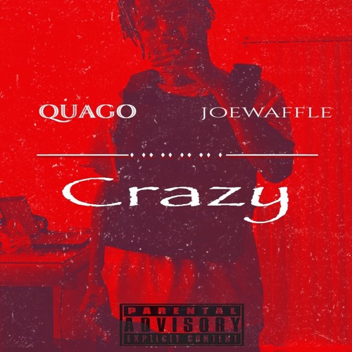 Crazy (feat. Joe Waffle)