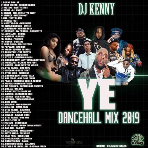 DJ Kenny  - YE (Dancehall Mixtape 2019 Ft Burna Boy, I-Octane, Jahvillani, Chronic Law)