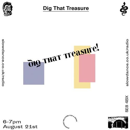 Dig That Treasure - Slow Dance Radio - 21/8/19