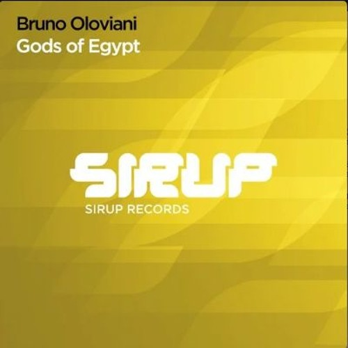 "Bruno Oloviani ""Gods Of Egypt"" (Seth Vogt Remix) Available 9/2/19 on Sirup Music."