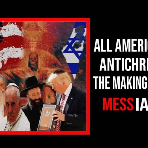 'THE ALL AMERICAN ANTICHRIST - THE MAKING OF A MESSIAH' - August 21, 2019