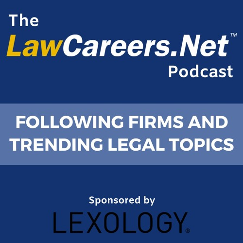 Episode 8: following firms and trending legal topics with Lexology