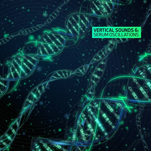 Vertical Sounds 6 - Serum Oscillations (Serum Preset Bank