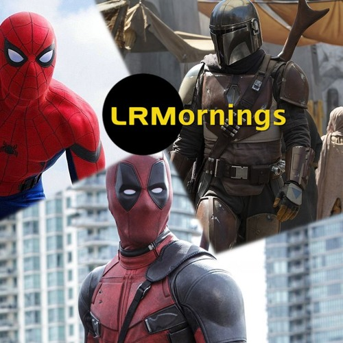 Still Mad About Spidey, Deadpool Pitches, And The Mandalorian Trailer Excitement | LRMornings