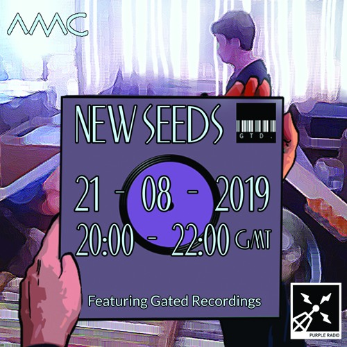 New Seeds feat. Gated Recordings // Show 42 // 21/08/19