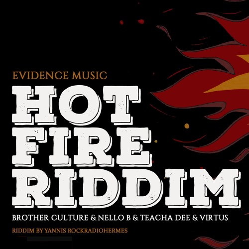 Brother Culture, Nello B, Virtus, Teacha Dee - Hot Fire Riddim Medley [Evidence Music]