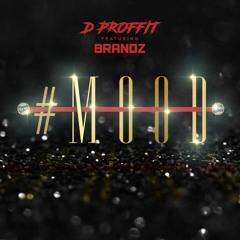 D PROFFIT X BRANDZ - MOOD