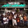 Mero - No Name (Full Audio)