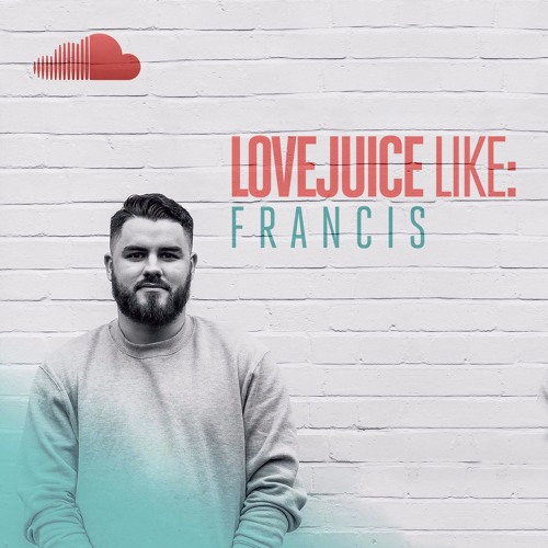 LOVEJUICE LIKE: Francis