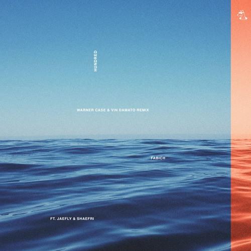 Fabich - Hundred (ft. Jae Fly & Shaefri) (warner case & Vin Damato Remix)