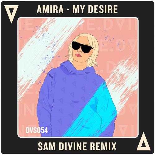 Amira - My Desire (Sam Divine Remix)