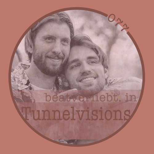 beatverliebt. in Tunnelvisions | 077 [Extended Mix]
