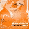 Download ROAD LONDON TO LISBON VIBES ( WIILS ) Mp3