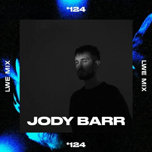 124 - LWE Mix - Jody Barr