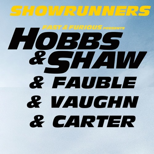 Hobbs and Shaw with Sid Vaughn and Ian Carter