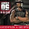 Download 50 Cent - In Da Club - Go Shawty It's Your Birthday [KATZENMUZIK & GRZ RMX] Mp3