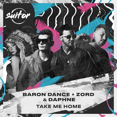 Baron Dance + Zord & Daphne - Take Me Home [ FREE DOWNLOAD ]