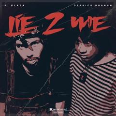 Lie 2 Me ft. Derrick Branch