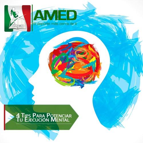 Podcast 336 AMED -  4 Tips Para Potenciar Tu Ejecución Mental