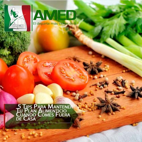 Podcast 338 AMED -  5 Tips Para Mantener Tu Plan Alimenticio Cuando Comes Fuera de Casa