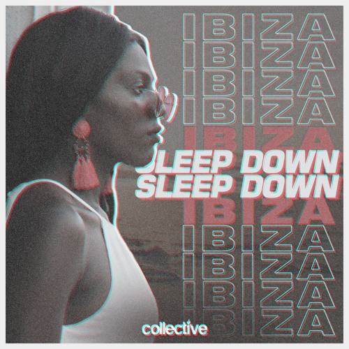 SLEEP DOWN - Ibiza