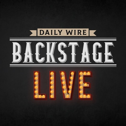 Daily Wire Backstage: Live In Long Beach