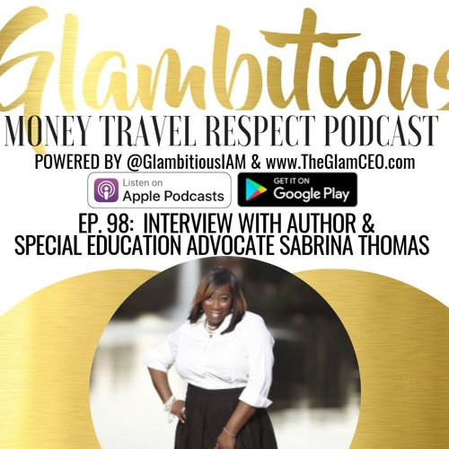 Ep. 98: Interview with Special Education Advocate Sabrina Thomas