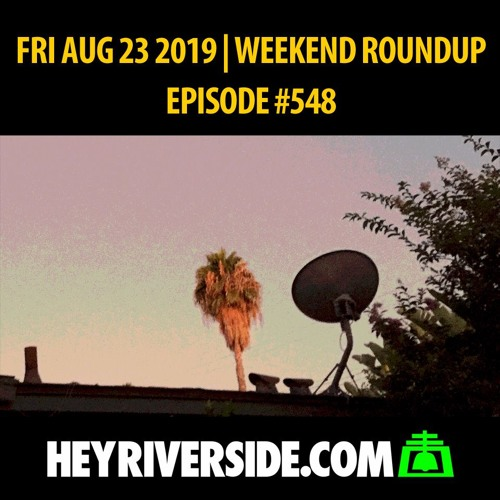 EP0548 FRIDAY AUG 23RD - WEEKEND ROUNDUP