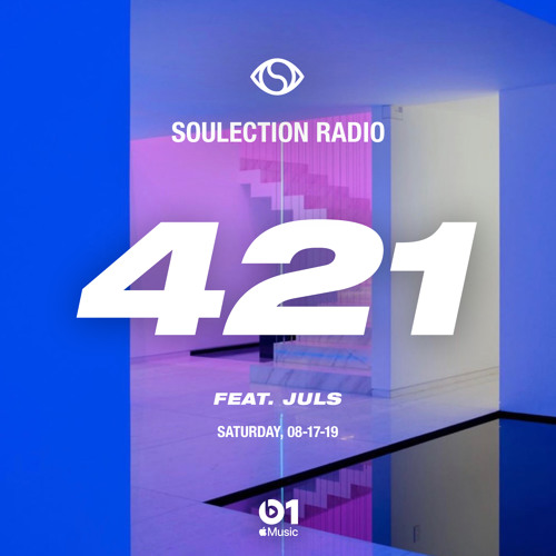 Soulection Radio Show #421 ft. Juls