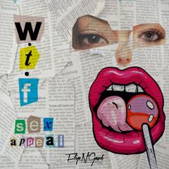 FlipN'Gawd - WTF (Sex Appeal)