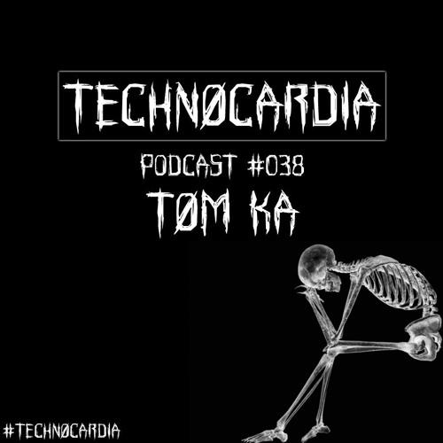 TechnøCardia Podcast #038- guestmix by Ţøm Ką   /(23.8.2019)
