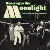 Dancing In The Moonlight Dancing in the Moonlight (feat. Nathan-Paul & The Admirables)