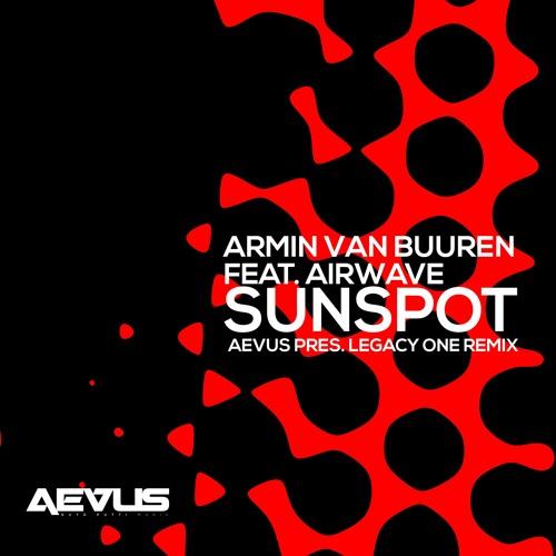 Armin Van Buuren Feat. Airwave - Sunspot (Aevus Pres. Legacy One Remix)
