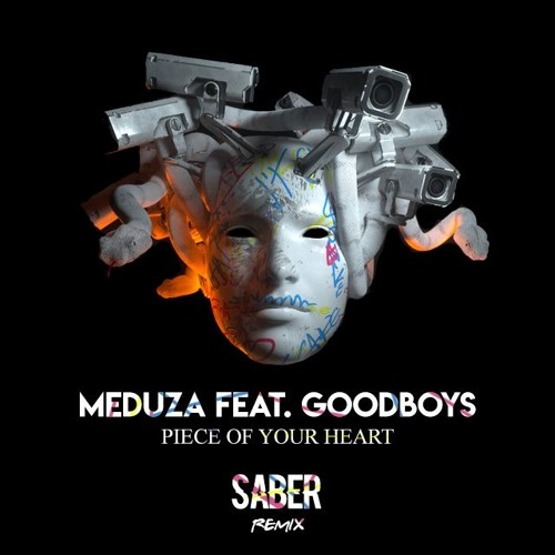 meduza Feat. Goodboys - Piece of your Heart (SABER Remix) FREE Download