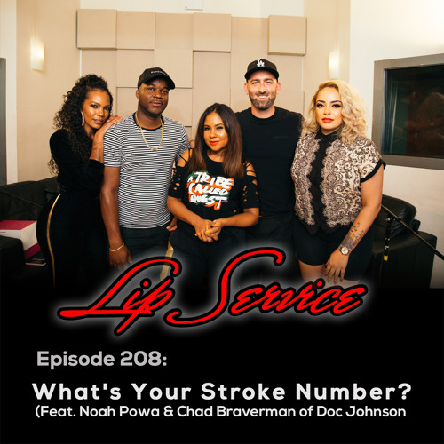 Episode 208: What's Your Stroke Number? (Feat. Noah Powa & Chad Braverman of Doc Johnson)