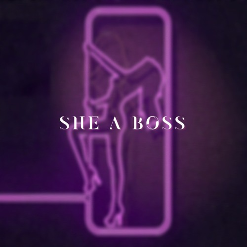 She A Boss(feat. Sleepy Houdini & Rocko Blaxk)radio edit