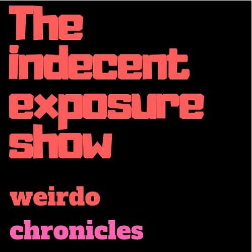 The Indecent Exposure Show Episode 31  - Ascending and Embracing nostalgia