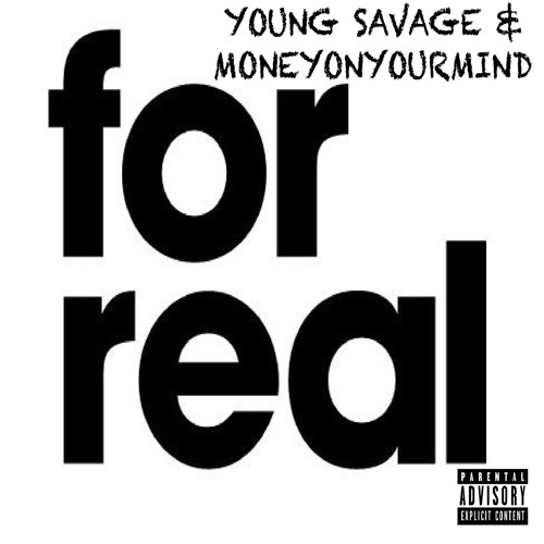 For Real (feat. Moneyonyourmind)