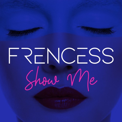 Frencess - Show Me