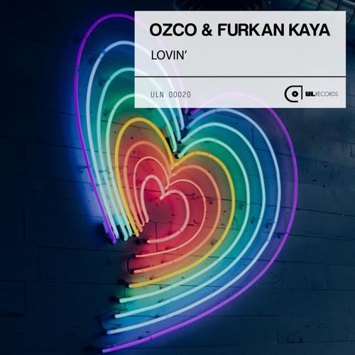 Ozco & Furkan Kaya - Lovin'