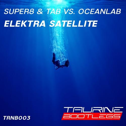 Super8 & Tab Vs  OceanLab - Elektra Satellite (Tau-Rine