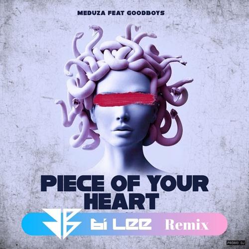 Meduza - Piece Of My Heart (Bi Lee Remix)