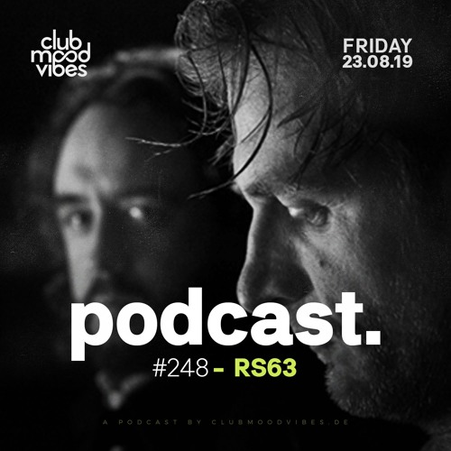 Club Mood Vibes Podcast #248: RS63