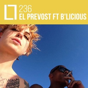 Loose Lips Mix Series - 236 - El Prevost ft. B'licious - LIVE