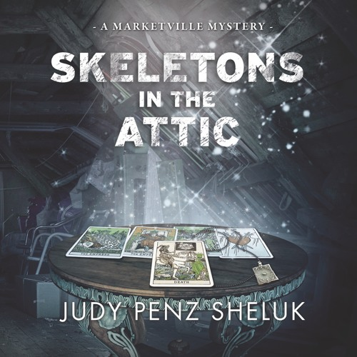 Skeletons in the Attic: A Marketville Mystery #1