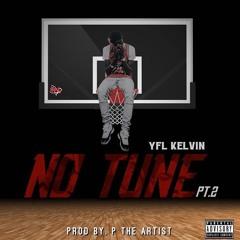 YFL  Kelvin - No Tune Pt.2