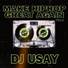 MAKE HIP HOP GREAT AGAIN BY DJ USAY