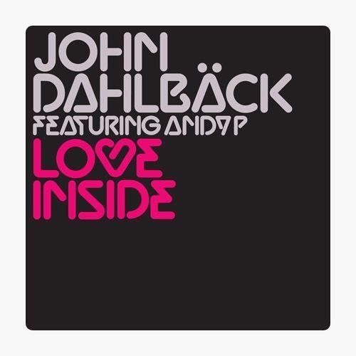 John Dahlback - Love Inside (Ben Brummitt Bootleg) [FREE DOWNLOAD]
