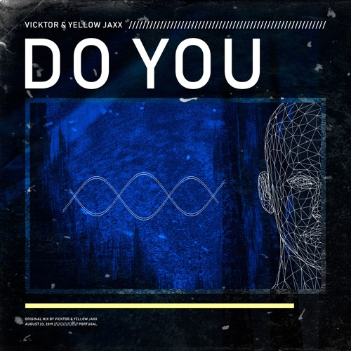 VICKTOR & Yellow Jaxx - Do You